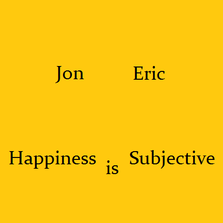 Happiness is Subjective