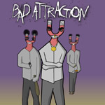 Bad Attraction